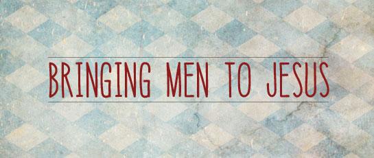 Bringing Men To Jesus 1