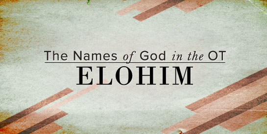 The Names of God: Elohim