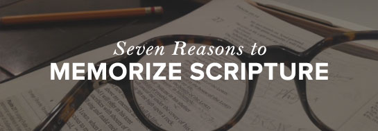 Memorize, 7 Reasons to Memorize Scripture, Servants of Grace