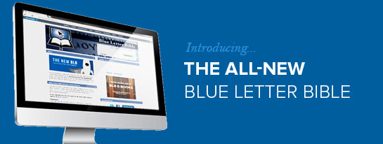 Introducing the All New Blue Letter Bible