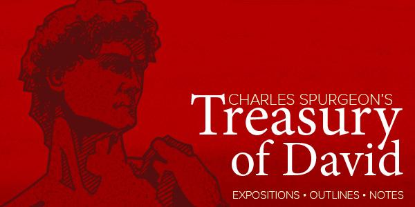 new content: charles spurgeon's treasury of david